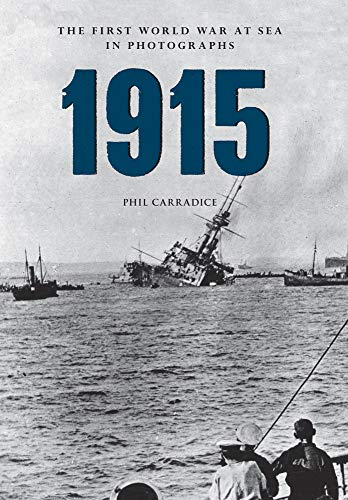 9781445622378: 1915: The First World War at Sea in Photographs (Amberley Military History)