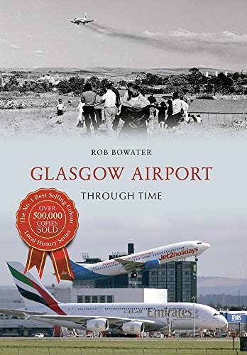 9781445622859: Glasgow Airport Through Time