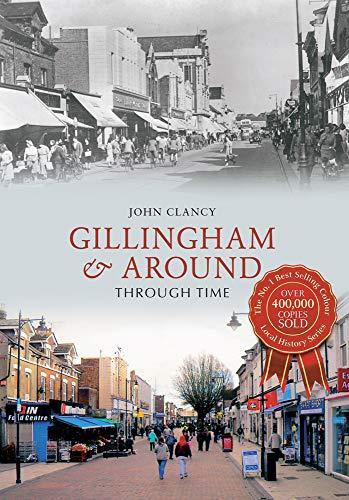 9781445622880: Gillingham & Around Through Time