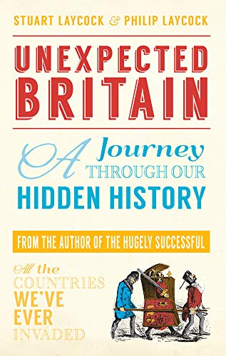 9781445632735: Unexpected Britain: A Journey Through Our Hidden History