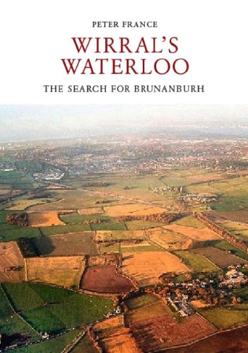 9781445632933: Wirral's Waterloo: The Search for Brunanburh