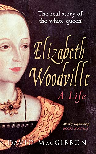 9781445633138: Elizabeth Woodville: The Real Story of the White Queen