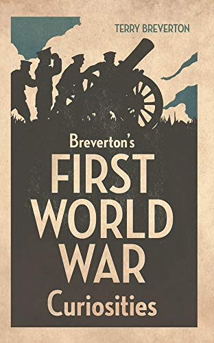 9781445633411: Breverton's First World War Curiosities