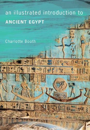 An Illustrated Introduction to Ancient Egypt: Booth, Charlotte