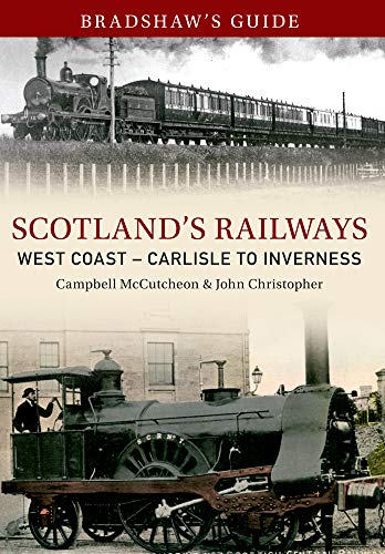 Bradshaw's Guides Scotlands Railways West Coast -: McCutcheon, Campbell, Christopher,