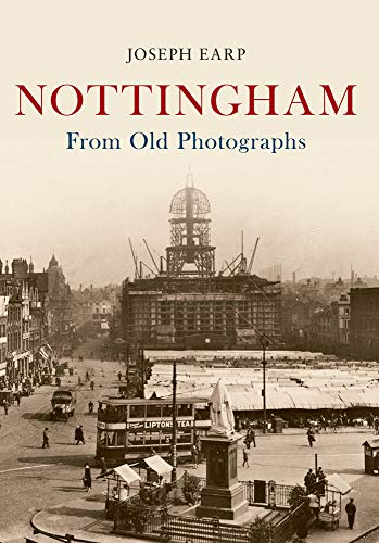 Nottingham From Old Photographs: Joseph Earp