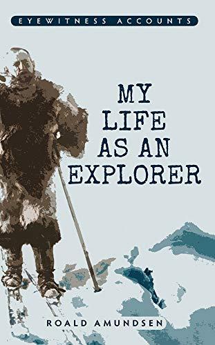 9781445635804: Eyewitness Accounts My Life as an Explorer