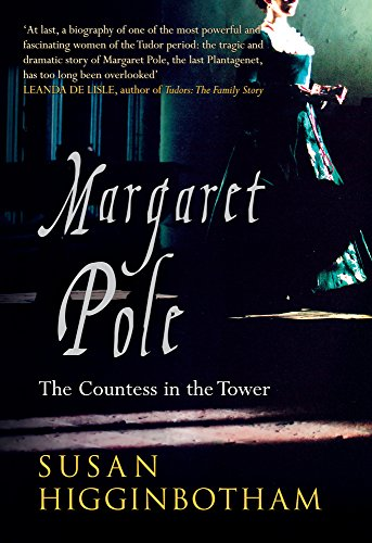 9781445635941: Margaret Pole: The Countess in the Tower