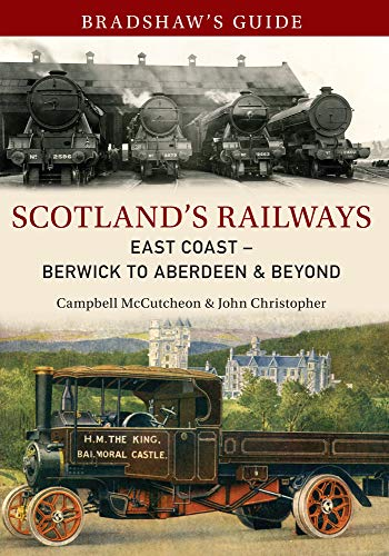 Bradshaw's Guide Scotland's Railways East Coast Berwick: Christopher, John, McCutcheon,