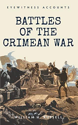 Eyewitness Accounts Battles of the Crimean War: Russell, William H