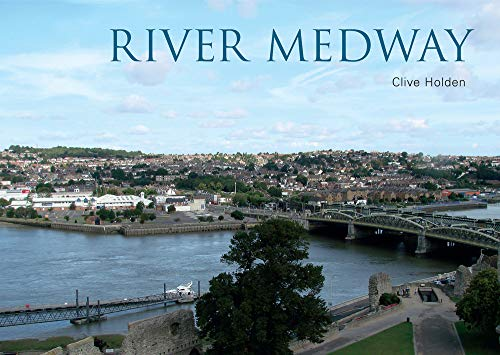 River Medway: Holden, Clive