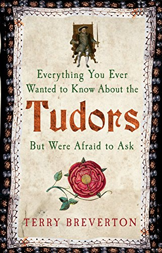 9781445638409: Everything You Ever Wanted to Know About the Tudors But Were Afraid to Ask