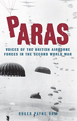 9781445638416: Paras: Voices of the British Airborne Forces in the Second World War