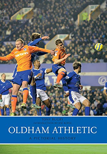 9781445638614: Oldham Athletic a Pictorial History