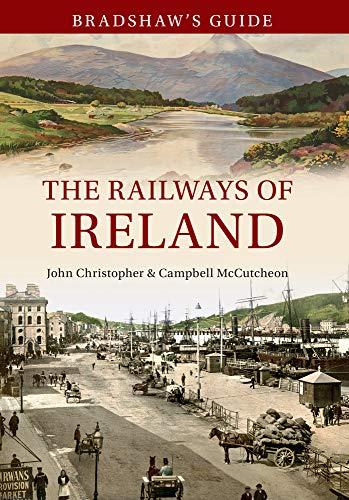 9781445638669: Bradshaw's Guide The Railways of Ireland: Volume 8