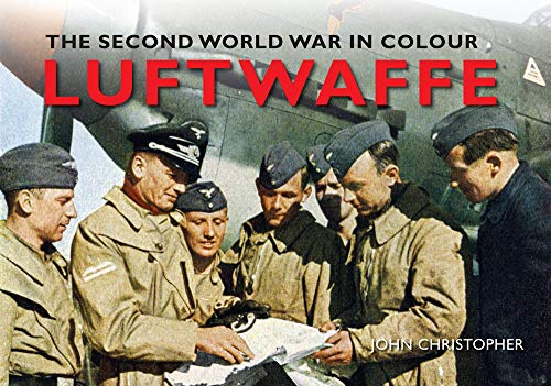 9781445638928: Luftwaffe The Second World War in Colour