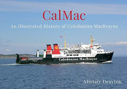 9781445639215: CalMac: An Illustrated History of Caledonian MacBrayne