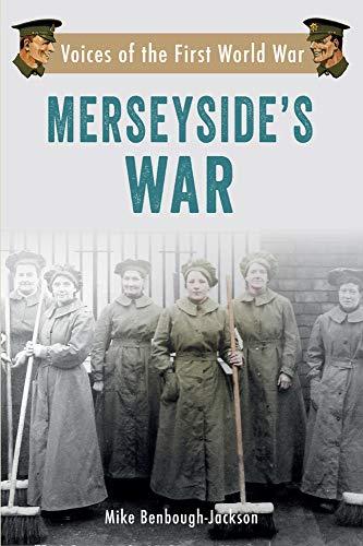 9781445639222: Merseyside's War: Voices of the First World War