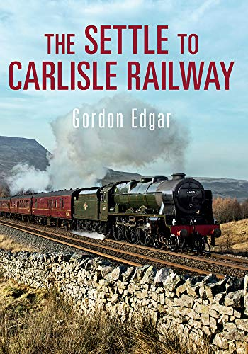 The Settle to Carlisle Railway: Edgar, Gordon