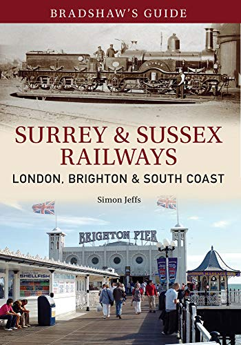 Bradshaw's Guide: Surrey and Sussex Railway: Volume: Simon Jeffs,John Christopher