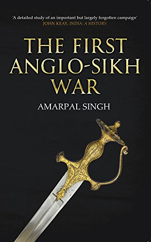The First Anglo-Sikh War (Paperback): Amarpal Singh