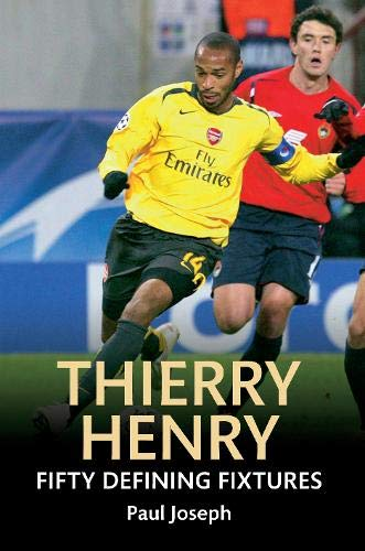 9781445642260: Thierry Henry Fifty Defining Fixtures