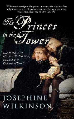 9781445642284: The Princes In The Tower: Did Richard III Murder His Nephews, Edward V & Richard of York?