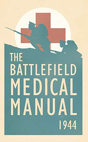 Battlefield Medical Manual 1944: U.S. War Department