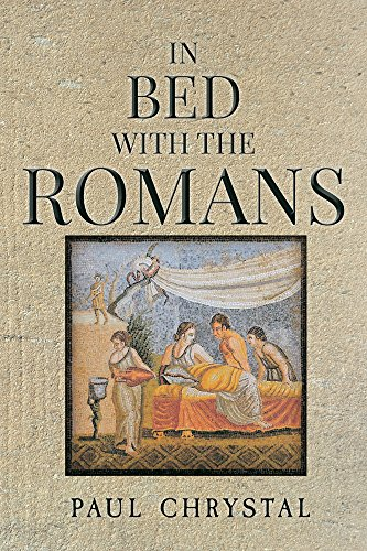 9781445643441: In Bed with the Romans