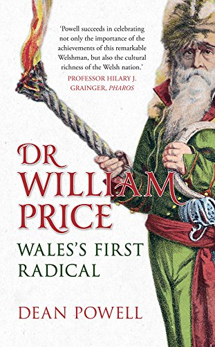 9781445643564: Dr William Price: Wales's First Radical