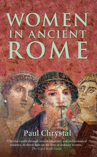 9781445643762: Women in Ancient Rome
