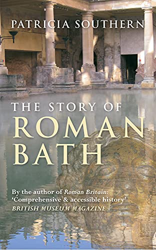 9781445643793: The Story of Roman Bath