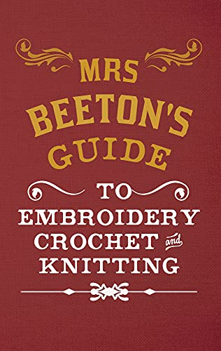 Mrs Beeton's Guide to Embroidery: Beeton, Isabella