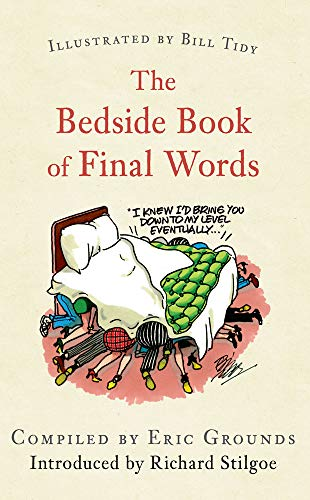 9781445644530: The Bedside Book of Final Words