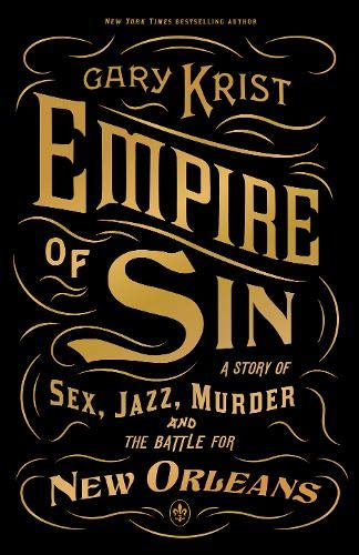 9781445644547: Empire of Sin: A Story of Sex, Jazz and Murder and the Battle for Modern New Orleans