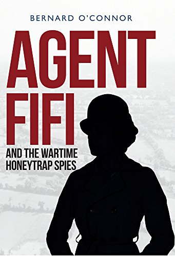 9781445646503: Agent Fifi and the Wartime Honeytrap Spies