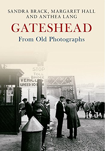 Gateshead From Old Photographs (Paperback): Anthea Lang, Sandra