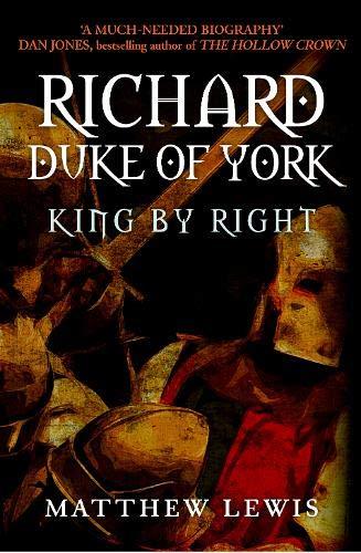 9781445647449: Richard, Duke of York: King by Right
