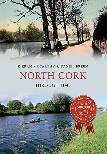 9781445647746: North Cork Through Time