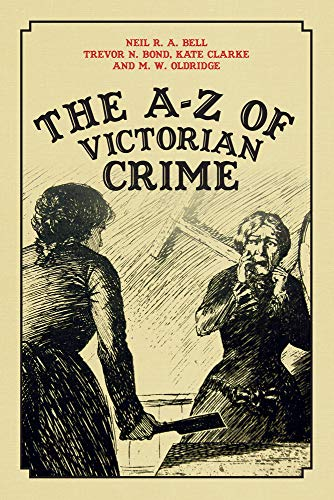 9781445647869: The A-Z of Victorian Crime