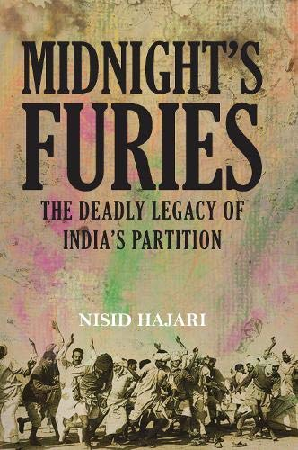 9781445647937: Midnight's Furies: The Deadly Legacy of India's Partition