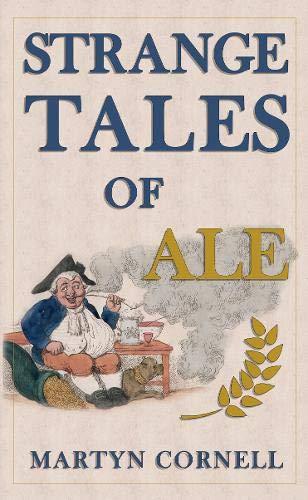 Strange Tales of Ale: Martyn Cornell