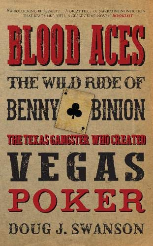 9781445648170: Blood Aces: The Wild Ride of Benny Binion, the Texas Gangster Who Created Vegas Poker
