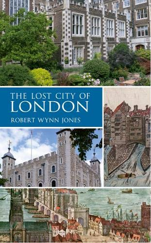 9781445648200: The Lost City of London