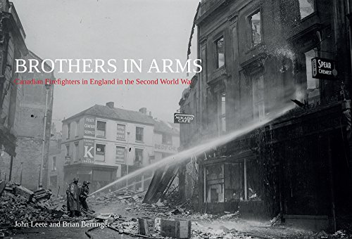 9781445648255: Brothers in Arms: Canadian Firefighters in England in the Second World War