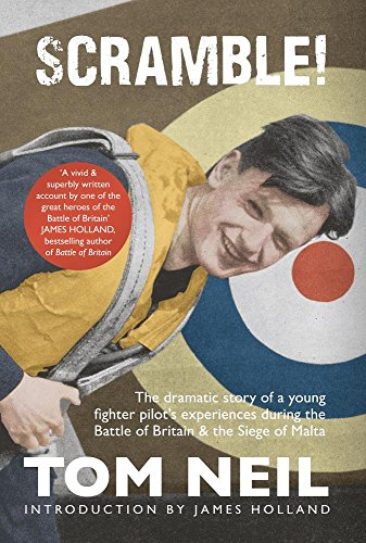 9781445649511: Scramble: The Dramatic Story of a Young Fighter Pilot's Experiences During the Battle of Britain & the Siege of Malta