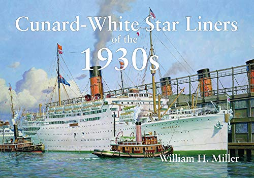 9781445649689: Cunard-White Star Liners of the 1930s