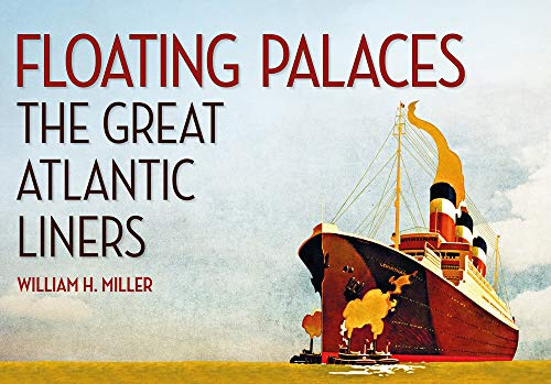 9781445650470: Floating Palaces: The Great Atlantic Liners