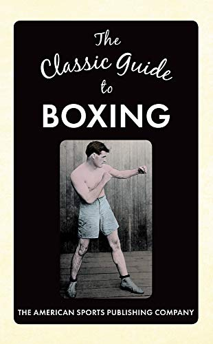 The Classic Guide to Boxing (Hardback): The American Sports
