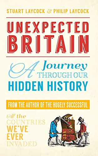 9781445651163: Unexpected Britain: A Journey Through Our Hidden History